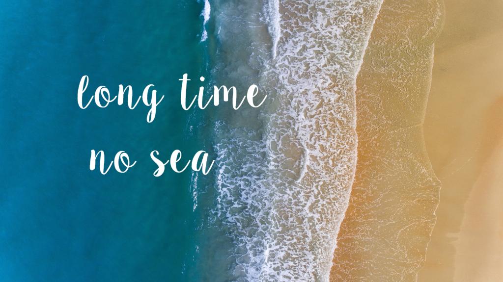 long time no sea jeanabovetheclouds reiseblog travelblog gyst diy