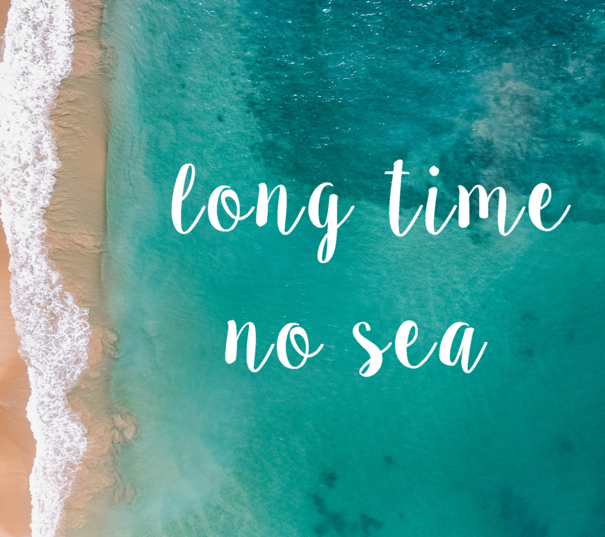 long time no sea jeanabovetheclouds reiseblog travelblog gyst diy